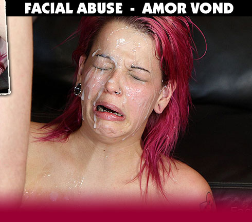 The Facial Abuse Amor Vond Video